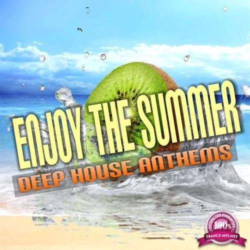 Enjoy The Summer (Deep House Anthems) (2019)
