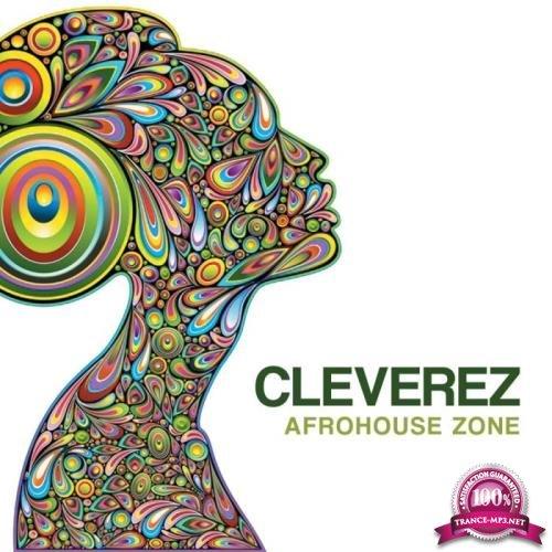 Cleverez - Afrohouse Zone (2019)