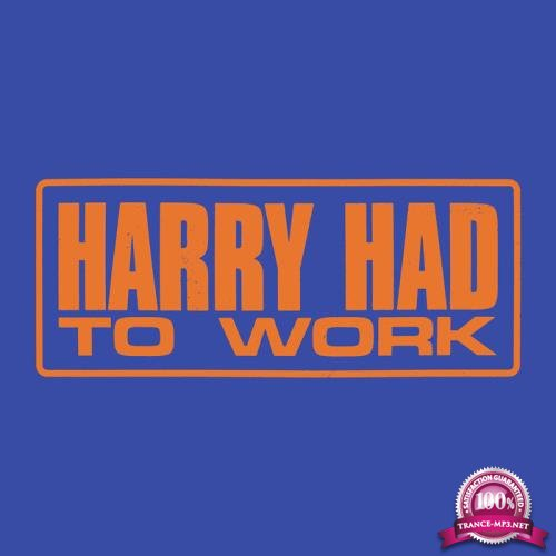 Jack Priest - Harry Had to Work (2019)