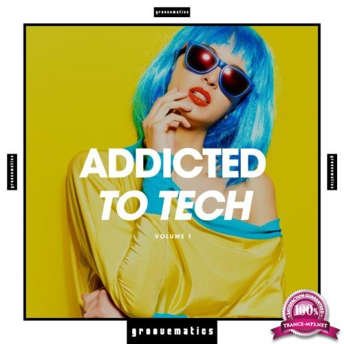 Addicted to Tech Vol  1 (2019)