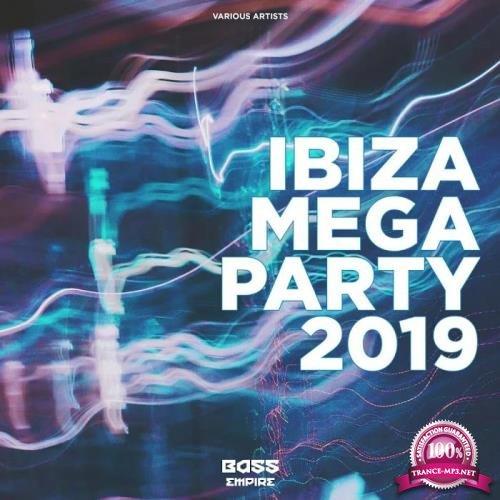 Bass Empire - Ibiza Mega Party 2019 (2019)