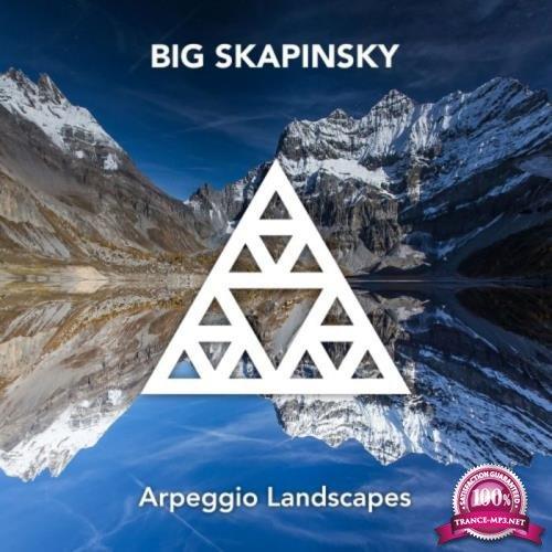 Big Skapinsky - Arpeggio Landscapes (2019)