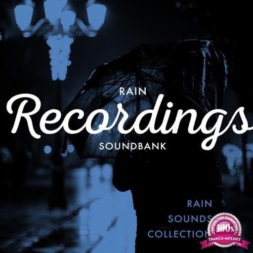 Rain Sounds Collection - Rain Recordings Soundbank (2019)