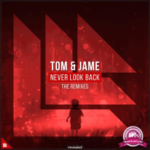 Tom & Jame & feat Alice Berg - Never Look Back (The Remixes) (2019)