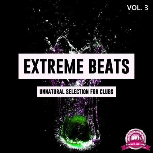 Extreme Beats, Vol. 3 (Unnatural Selection For Clubs) (2019)