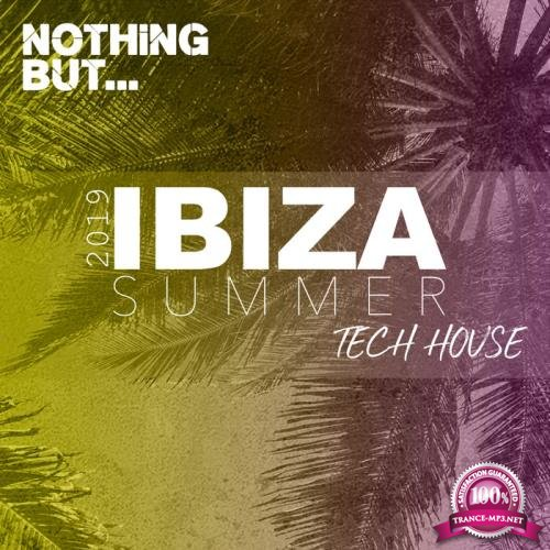Nothing But... Ibiza Summer 2019 Tech House (2019)