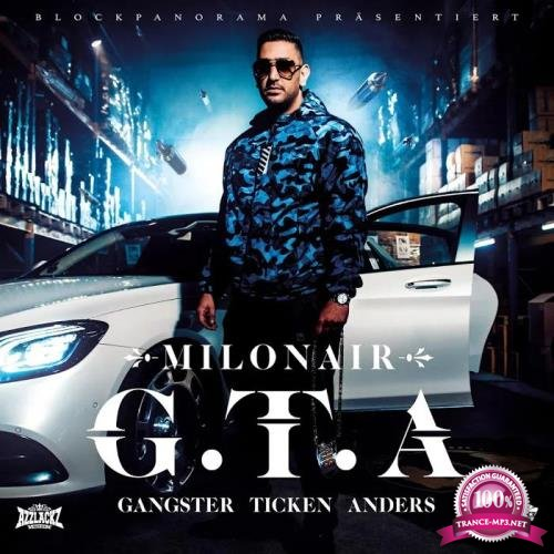 Milonair - G.T.A. (GANGSTER TICKEN ANDERS) (2019)