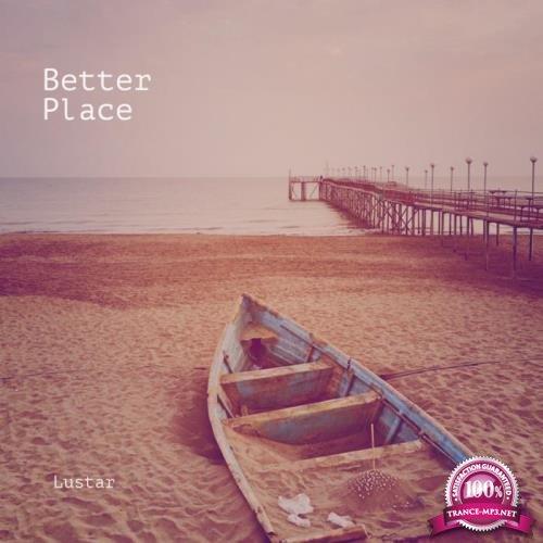 Lustar - Better Place (2019)