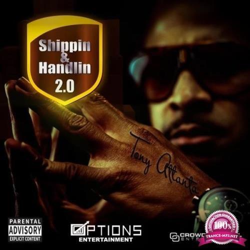 Tony Atlanta - Shippin & Handlin 2.0 (2019)