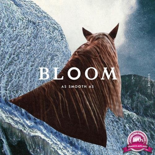 As Smooth As - Bloom (2019)