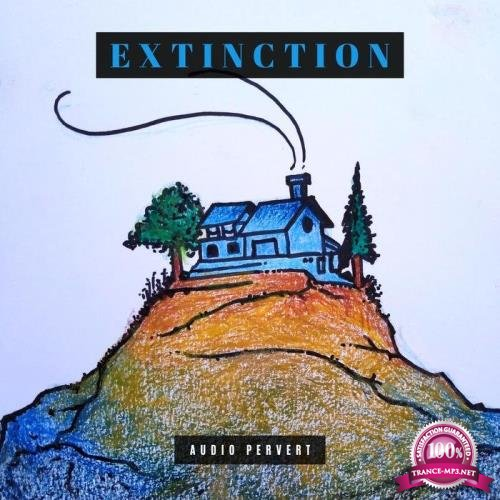 Audio Pervert - Extinction (2019)
