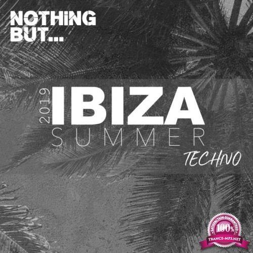 Nothing But... Ibiza Summer 2019 Techno (2019)