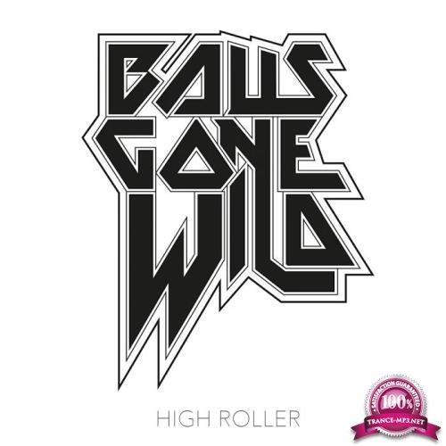 Balls Gone Wild - High Roller (2019)