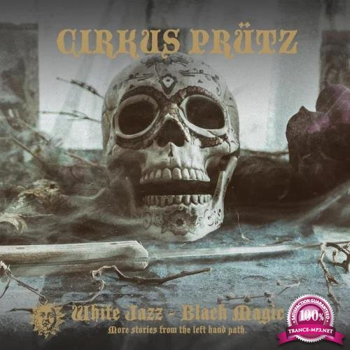 Cirkus Prutz - White Jazz - Black Magic (2019)