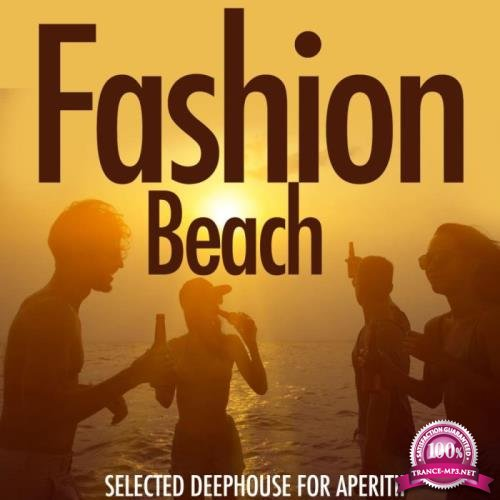 Fashion Beach (Selected Deephouse for Aperitiv) (2019)