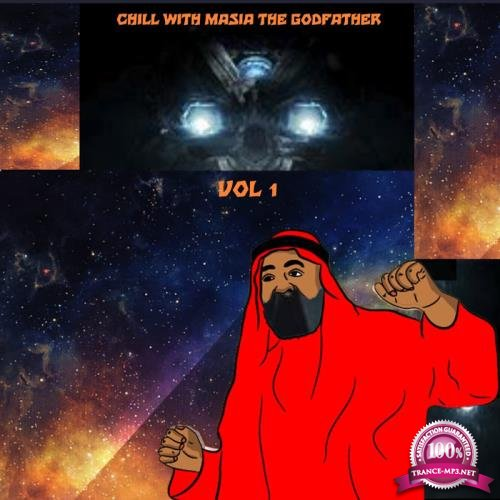 The Godfathers Of Deep House SA  - Chill with Masia the Godfather, Vol. 1 (2019)