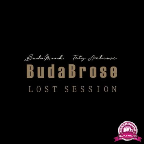 BudaMunk & Fitz Ambro$e - BudaBrose Lost Session (2019)