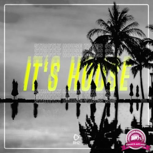 It's House - Strictly House, Vol. 28 (2019)