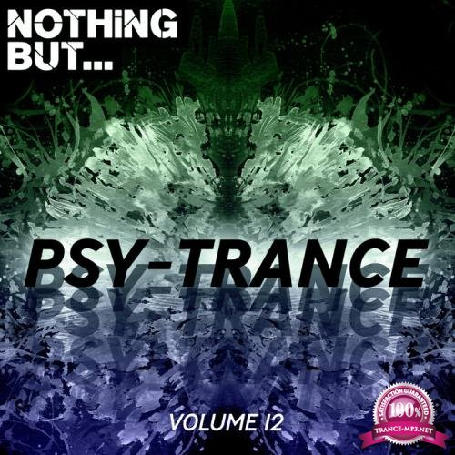 Nothing But... Psy Trance, Vol. 12 (2019)