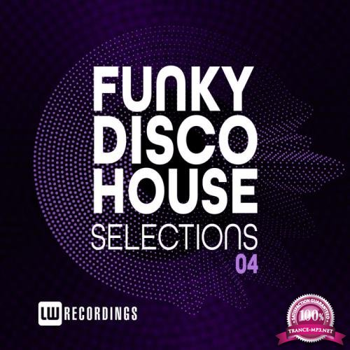 LW RECORDINGS - Funky Disco House Selections Vol 04 (2019)