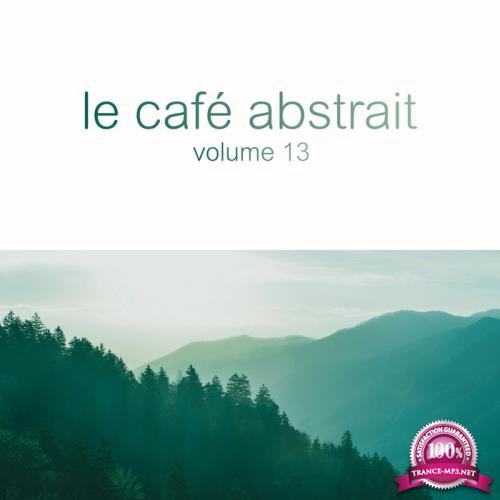 Le Cafe Abstrait: By Raphael Marionneau Vol 13 (2019) FLAC