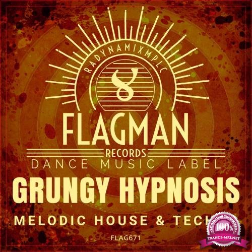 Grungy Hypnosis Melodic House & Techno (2019)