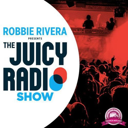 Robbie Rivera - The Juicy Radio Show 745 (2019-07-29)