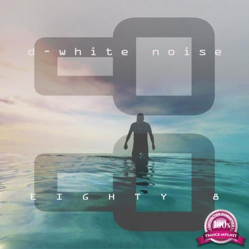 D-White Noise - Eighty 8 (2019)