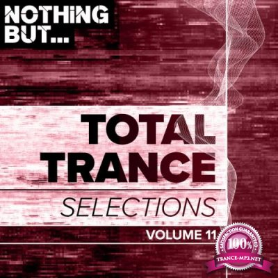 Nothing But... Total Trance Selections, Vol. 11 (2019)