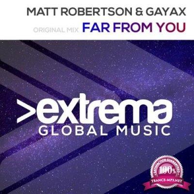 Matt Robertson & Gayax - Far From You (2019)