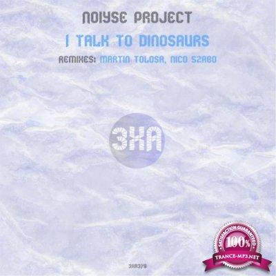 Noiyse Project - I Talk To Dinosaurs (2019)