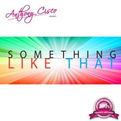 Anthony Cisco - Something Like That (2019)
