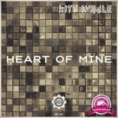 Kitt Whale - Heart Of Mine (2019)