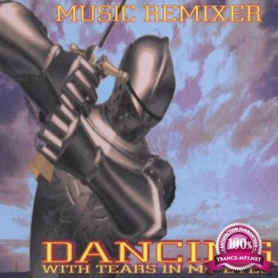 Music Remixer - Dancing with Tears in My Eyes (2019)