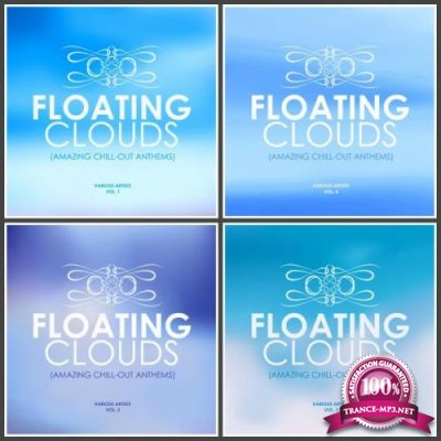 Floating Clouds (Amazing Chill out Anthems) Vol. 1-4 (2019) FLAC