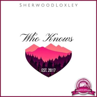 Sherwood Loxley - Who Knows (2019)