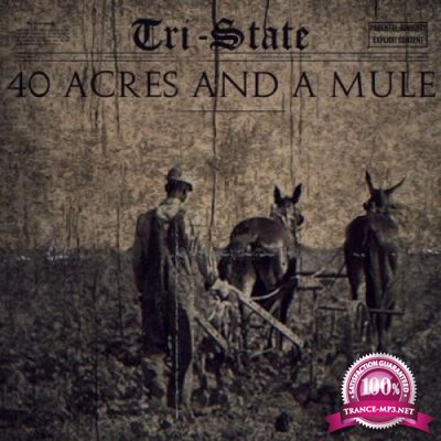 Tri-State - 40 Acres & a Mule (2019)