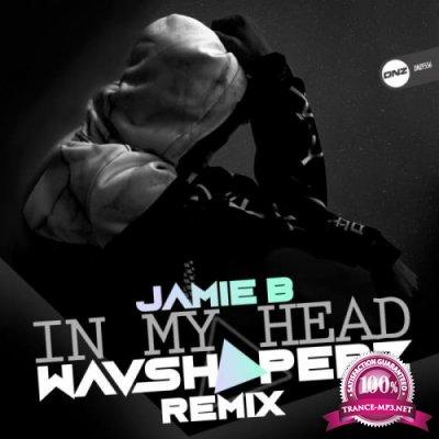 Jamie B - In My Head (Wavshaperz Remix) (2019)