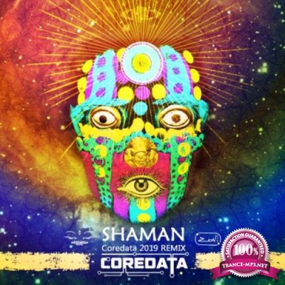 Coredata - Shaman (Coredata 2019 Remix) (2019)