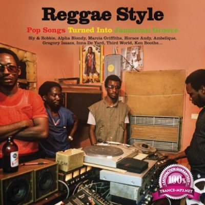 Reggae Style - Pop Songs Turned Into Jamaican Groove [4CD] (2019) FLAC