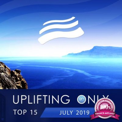 Uplifting Only Top 15: July 2019 (2019)