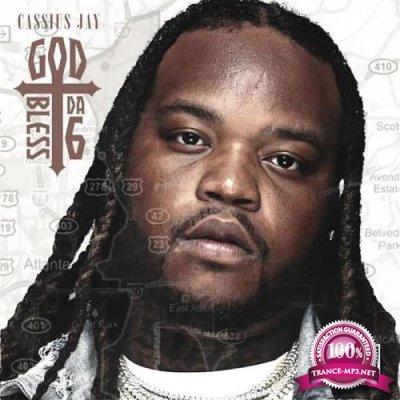 Cassius Jay - God Bless Da 6 (2019)