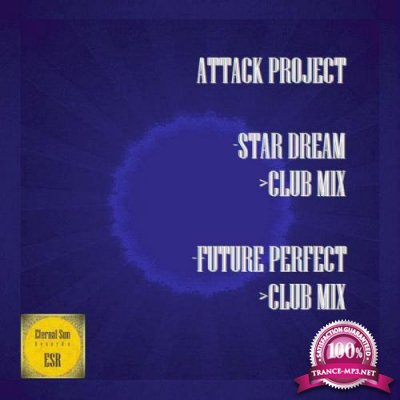Attack Project - Star Dream / Future Perfect (2019)