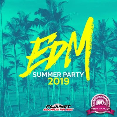 Planet Dance Music - EDM Summer Party 2019 (2019)