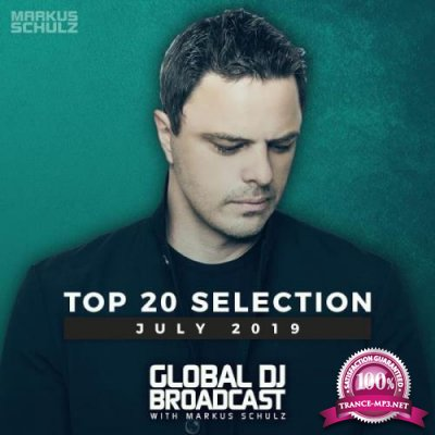 Markus Schulz - Global DJ Broadcast Top 20 July 2019 (2019)