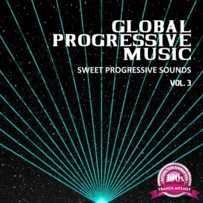 Global Progressive Music, Vol. 3 (Sweet Progressive Sounds) (2019)