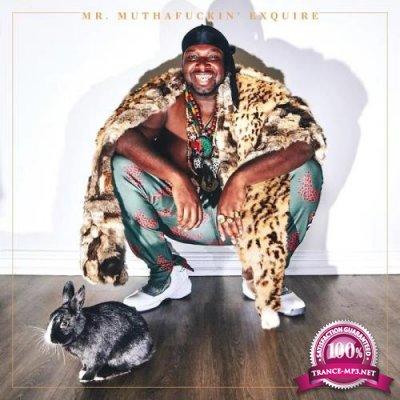 Mr. Muthafuckin' eXquire - Mr. Muthafuckin' eXquire (2019)