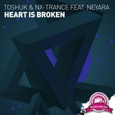 ToShuk & NX Trance feat Neyara - Heart Is Broken (2019)