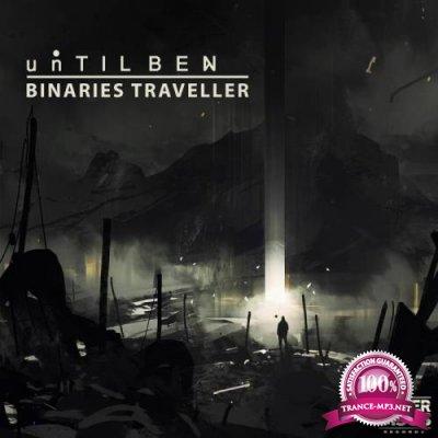 Until BEN - Binaries Traveller (2019)