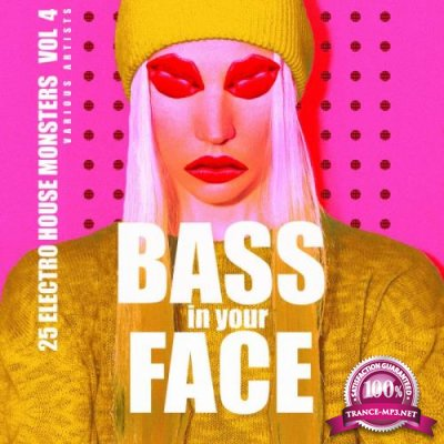 Bass In Your Face, Vol. 4 (25 Electro House Monsters) (2019)